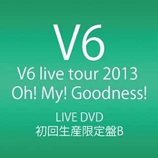 V6 - Live Tour 2013 Oh! My! Goodness! (Type B) (4DVDS) [Japan LTD DVD] AVBD-92044