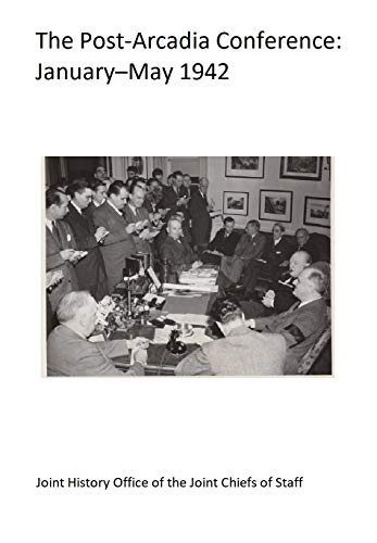 Post-Arcadia Conference (Washington, DC), January 23–May 19, 1942 (English Edition)