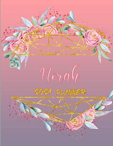 Norah 2021 Daily Planner: Floral Weekly And Daily Task Planner| Lovely Personalised Name Journal |8,5 x 11 Pink 2021 Daily Planner, Norah personalized planner gift idea