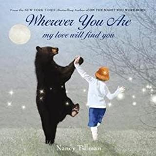 Nancy Tillman: Wherever You Are : My Love Will Find You (Hardcover); 2012 Edition