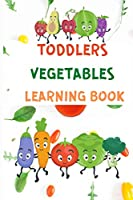Toddlers Vegetables Learning Book: Preschool Learning Books for Children Ages 2-5 - Learn Fruits and Veggies - Books for Kids