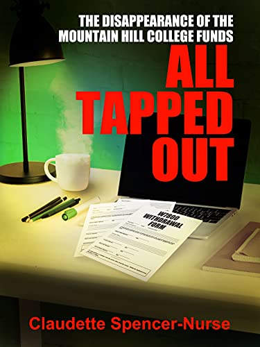 ALL TAPPED OUT: : The Disappearance of the Mountain Hill College Funds...