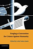 Forging a Convention for Crimes against Humanity by Unknown(2013-11-21)