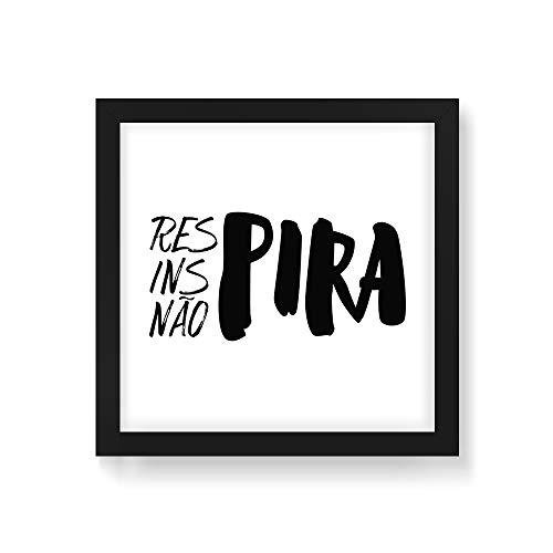 Arte Maníacos Quadro Decorativo Respira, Inspira, Não Pira Branco - 50x50cm (Moldura caixa em laca preta)