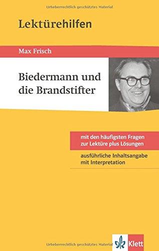 Klett Lektürehilfen Max Frisch, Biedermann und die Brandstifter: Klasse 8 - 10 -...