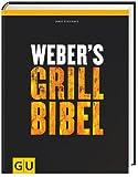 Original Weber Grillbibel | Grillbuch - das Grill Buch...