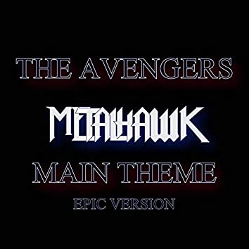 The Avengers (Main Theme) / The Victory of Justice (Epic Orchestral Version)