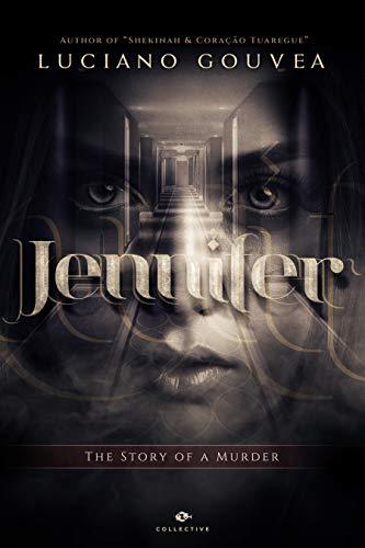 Jennifer : The Story of a Murder (Short Story) (English Edition)