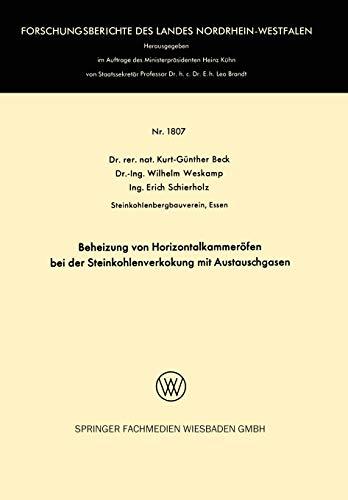 Beheizung von Horizontalkammeröfen bei der Steinkohlenverkokung mit Austauschgasen (Forschungsberichte des Landes Nordrhein-Westfalen)