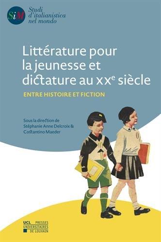 Littérature pour la jeunesse et dictature au XXe siècle: Entre Histoire et fiction