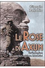 Le rose di Axum. Un'indagine del maggiore Morosini Copertina flessibile