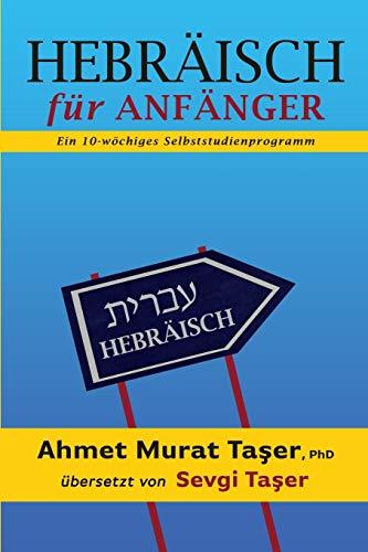 Hebräisch für Anfänger: Ein 10-wöchiges Selbststudienprogramm