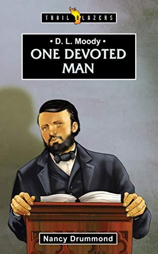 D L Moody: One Devoted Man (Trailblazers)