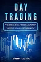 Day Trading: 10 Little-Known Secrets. A Beginner's Ultimate Guide to Advanced Options and Forex Strategies, Stock Management, Trader Psychology, passive income. Everything You Need to Start Making Money