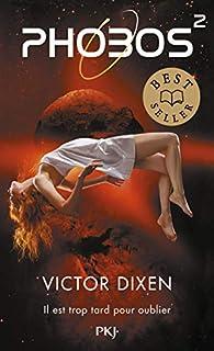 Phobos, tome 2 par Victor Dixen