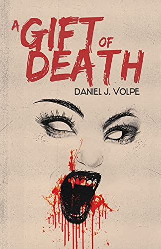A Gift of Death by [Daniel J. Volpe]