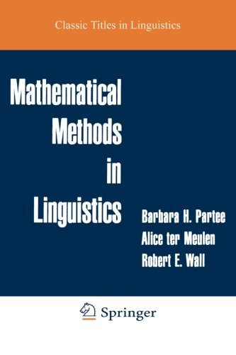 Mathematical Methods in Linguistics (Studies in Linguistics and Philosophy) by Barbara B.H. Partee (1990-04-30)