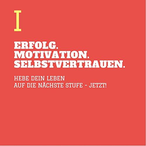 Erfolg - Motivation - Selbstvertrauen 1 audiobook cover art