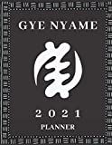 Gye Nyame Adinkra Symbol 2021 Weekly and Monthly Planner: 8.5 x 11, Lightweight, Paperback, 149 pages