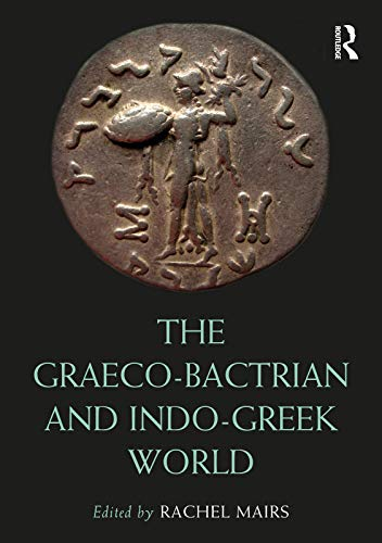 The Graeco-Bactrian and Indo-Greek World (Routledge Worlds) (English Edition)