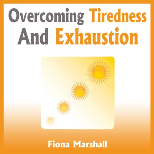 Overcoming Tiredness and Exhaustion audiobook cover art