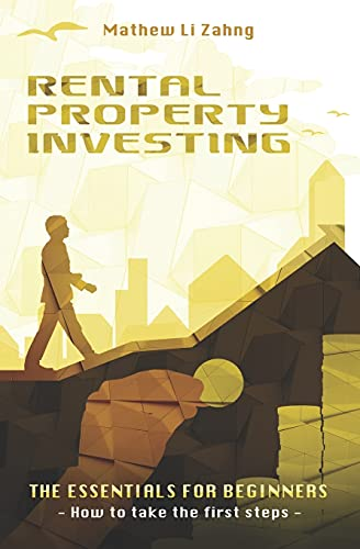 Real Estate Investing Books! - RENTAL PROPERTY INVESTING - The Essentials For Beginners: How to Take the First Steps