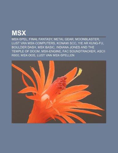 MSX: MSX-spel, Final Fantasy, Metal Gear, Moonblaster, Lijst van MSX-computers, Konami SCC, Yie Ar Kung-Fu, Boulder Dash, MSX BASIC