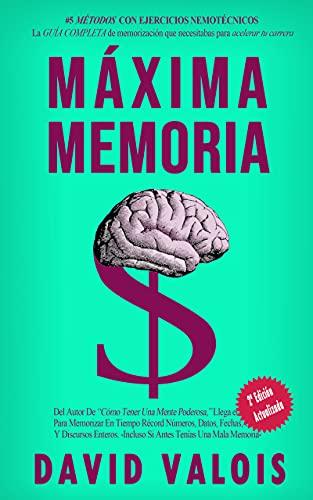 MÁXIMA MEMORIA. Cómo Mejoré Mi Memoria En Una Tarde (SUPERACIÓN PERSONAL nº 5)