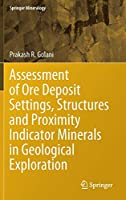 Assessment of Ore Deposit Settings, Structures and Proximity Indicator Minerals in Geological Exploration (Springer Mineralogy)