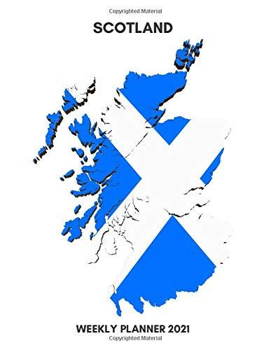 Scotland Weekly Planner 2021: Scotland Pride Gift Idea For Patriotic Men & Women | Unique Scottish Love Secret Santa Christmas Stocking Filler Present ... Planner 2021 Diary Agenda | Appointment Book