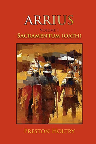 ARRIUS VOLUME I: SACRAMENTUM (OATH) (Arrius Trilogy)
