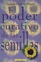 El Poder Curativo de las Semillas = The Healing Power of Seeds 9706431276 Book Cover