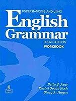 Understanding and Using English Grammar (4E) Workbook with Answer Key (Azar-Hagen Grammar Series)
