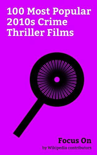 Focus On: 100 Most Popular 2010s Crime Thriller Films: Raees (film), John Wick: Chapter 2, John Wick, Gone Girl (film), Don't Breathe, Jack Reacher: Never ... You See Me (film), etc. (English Edition)