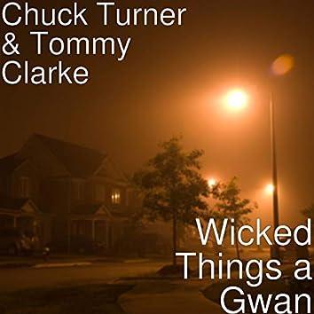 Wicked Things a Gwan