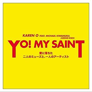YO! MY SAINT (Airhead Remix)