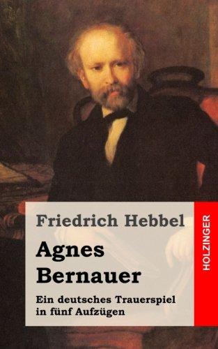 Agnes Bernauer: Ein deutsches Trauerspiel in fünf Aufzügen