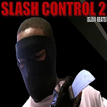 SLASH CONTROL 2