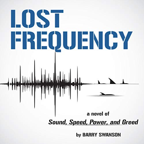Lost Frequency     A Novel of Sound, Speed, Power, and Greed              By:                                                                                                                                 Barry Swanson                               Narrated by:                                                                                                                                 B.J. Harrison                      Length: 7 hrs and 47 mins     10 ratings     Overall 4.6