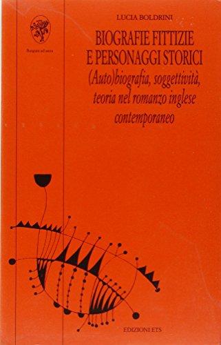 Biografie fittizie e personaggi storici. (Auto)biografia, soggettività, teoria nel romanzo inglese contemporaneo