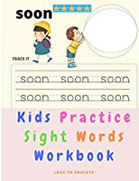 Kids Practice Sight Words - Educational Workbook for Pre-K with ABC Handwriting Parctice and Common Sight Words