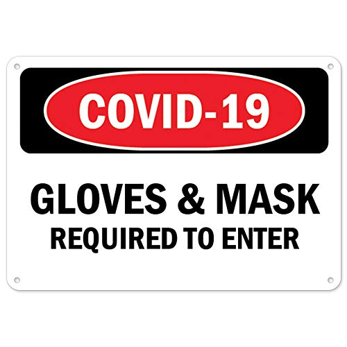 COVID-19 Notice Sign - COVID-19 Gloves & Mask Required to Enter | Plastic Sign | Protect Your Business, Municipality, Home & Colleagues | Made in The USA, 14' X 10' Rigid Plastic