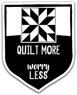 Quilt More, Worry Less Vinyl Decal Sticker - Car Truck Van SUV Window Wall Cup Laptop - One 5.25 Inch Decal - MKS0825