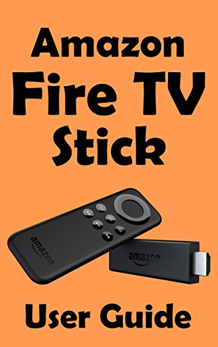 Amazon Fire TV Stick Beginners Guide: A manual for your new media player (English Edition)