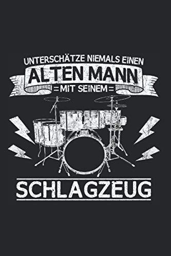 Schlagzeuger Alter Mann Notizbuch: 120 Seiten Liniert - Schlagzeug Drums Drummer Vater Papa Opa Instrument Spruch