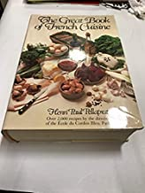 THE GREAT BOOK OF FRENCH CUISINE Over 2,000 Recipes by the Director of the Ecole Du Cordon Bleu, Paris