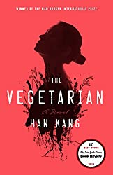 The Vegetarian by Han Kang (translated by Deborah Smith)