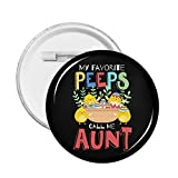 My Favorite Peeps Call Me tía Conejito de Pascua, Pin redondo de moda para ropa, sombreros y bolsas de 4,6 cm de diámetro