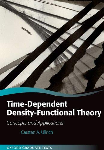 Ullrich, C: Time-Dependent Density-Functional Theory (Oxford Graduate Texts)