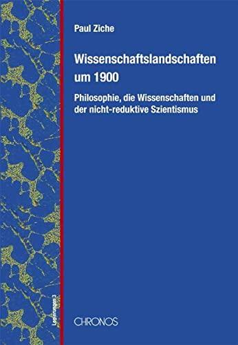 Wissenschaftslandschaften um 1900: Philosophie, die Wissenschaften und der nichtreduktive Szientismus (Legierungen)